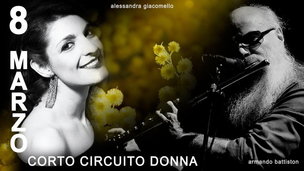 Corto Circuito Donna 8 MARZO 2018 - Alessandra Giacomello - Armando Battiston